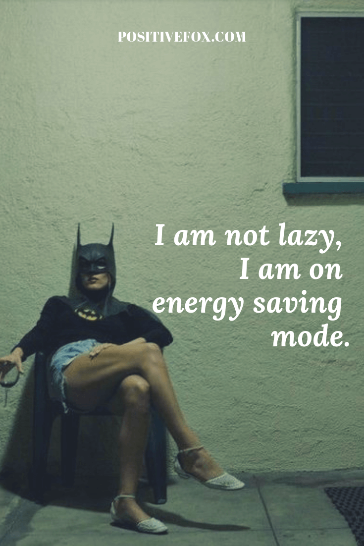 funny quotes - short funny quotes - I am not lazy, I am on energy saving mode