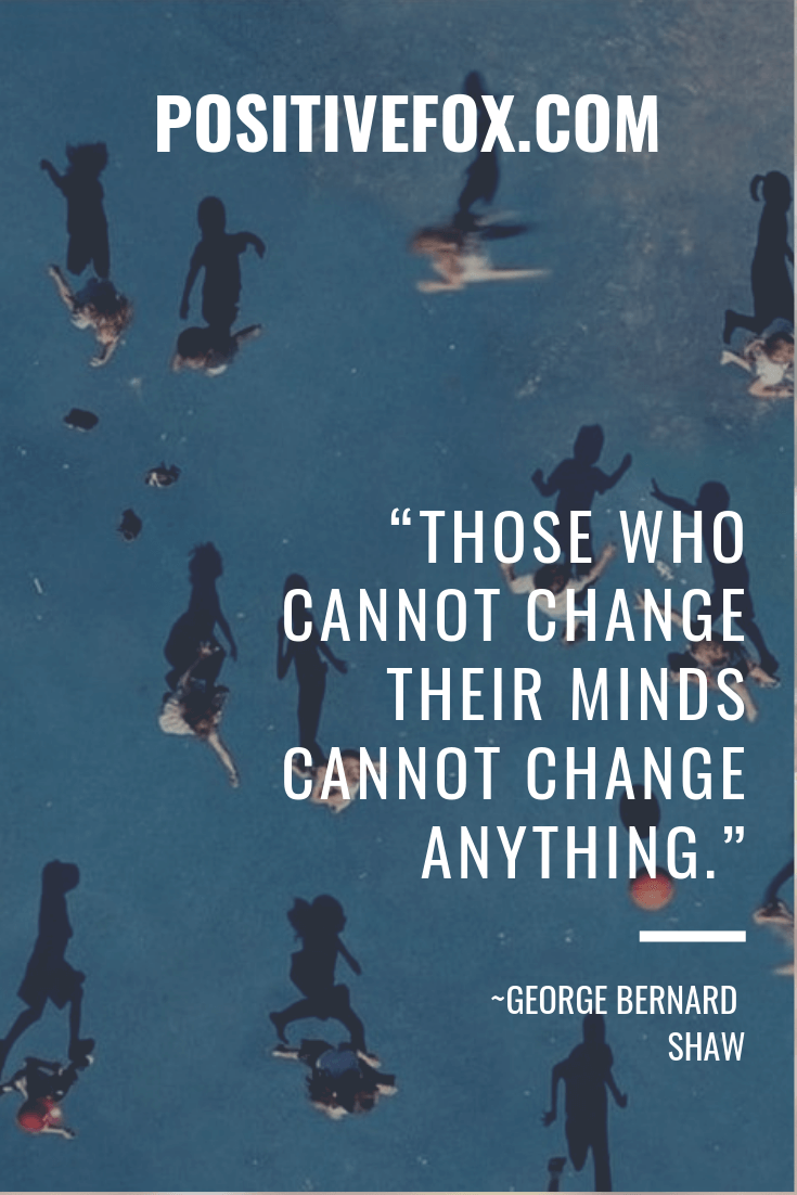 Quotes about Change - GEORGE BERNARD SHAW Quotes - THOSE WHO CANNOT CHANGE THEIR MINDS CANNOT CHANGE ANYTHING