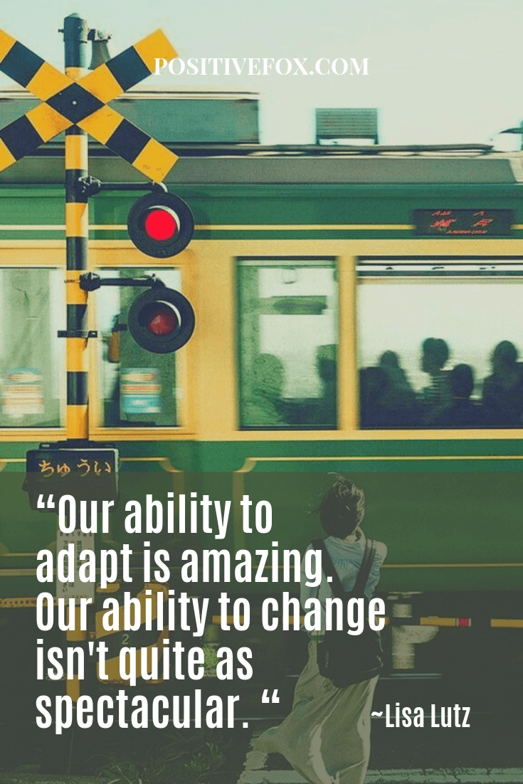 Quotes about Change - Lisa Lutz Quotes - Our ability to adapt is amazing. Our ability to change isnt quite as spectacular