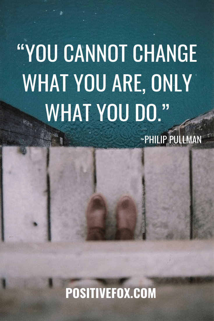 Quotes about Change - PHILIP PULLMAN Quotes - YOU CANNOT CHANGE WHAT YOU ARE, ONLY WHAT YOU DO