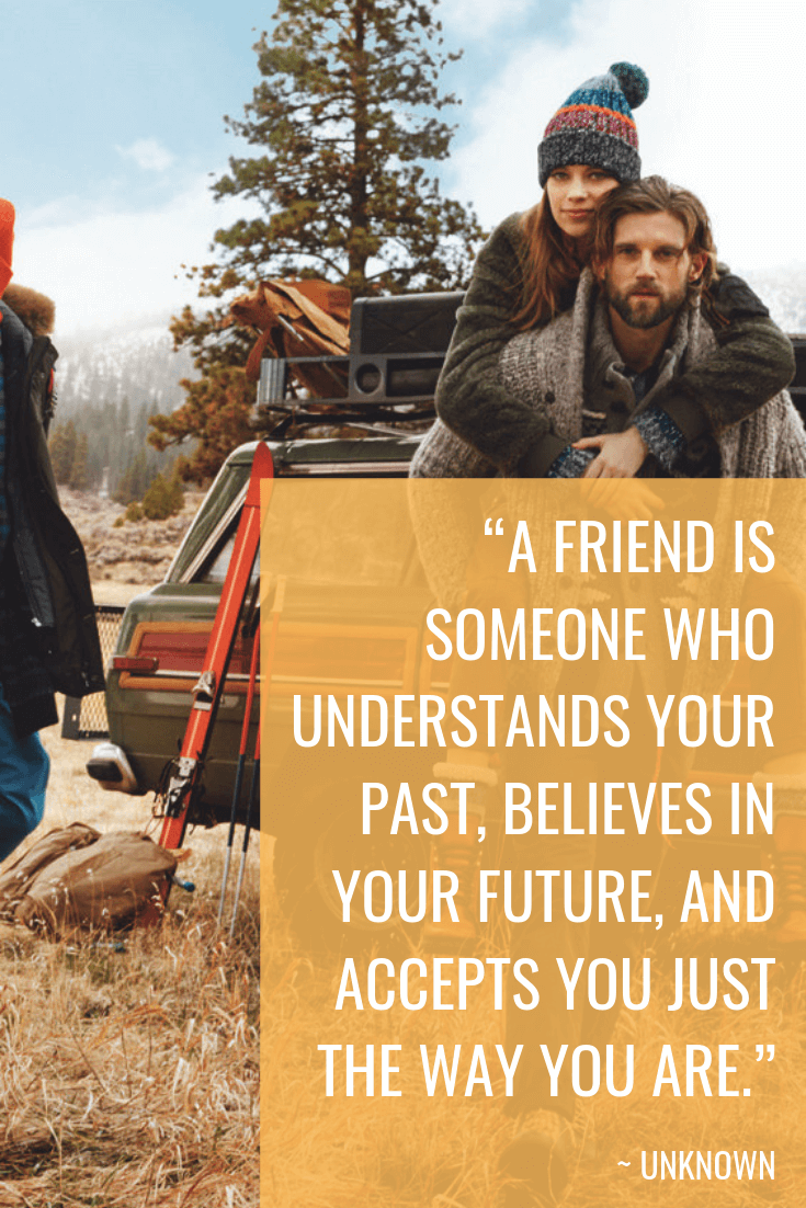 friendship quotes - A FRIEND IS SOMEONE WHO UNDERSTANDS YOUR PAST, BELIEVES IN YOUR FUTURE, AND ACCEPTS YOU JUST THE WAY YOU ARE - quotes