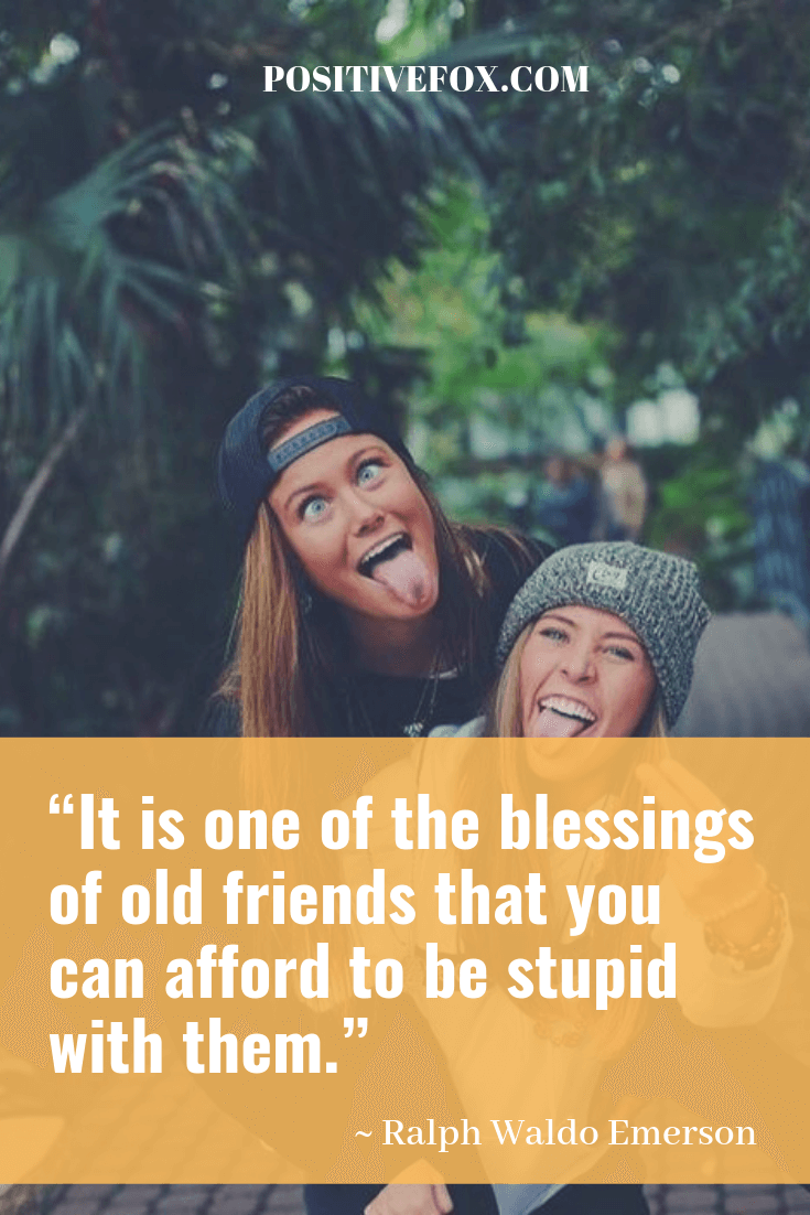 friendship quotes - Ralph Waldo Emerson quotes - It is one of the blessings of old friends that you can afford to be stupid with them