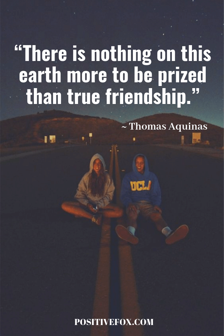 friendship quotes - Thomas Aquinas quotes - There is nothing on this earth more to be prized than true friendship