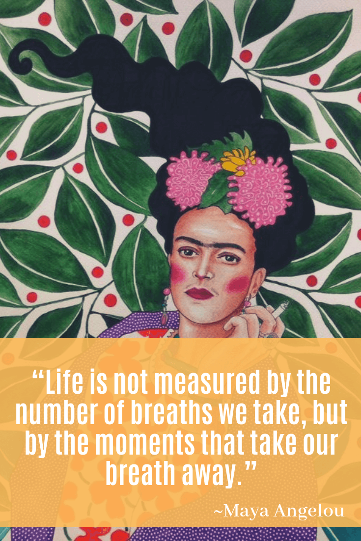 girl power quotes - Maya Angelou quotes - Life is not measured by the number of breaths we take, but by the moments that take our breath away